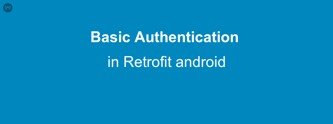 Basic Authentication in Retrofit android - Mobikul