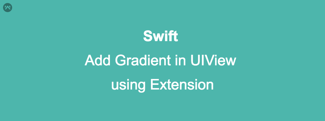 Add Gradient in UIView using Extension in Swift 3.0