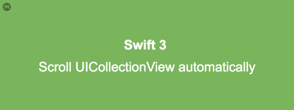 Scroll UICollectionView automatically in Swift 3 - Mobikul