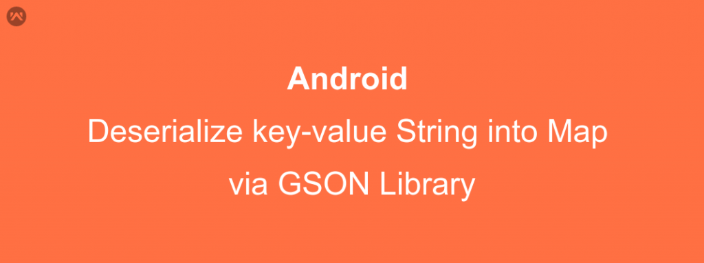 Converting key-value string into Map via GSON library - Mobikul