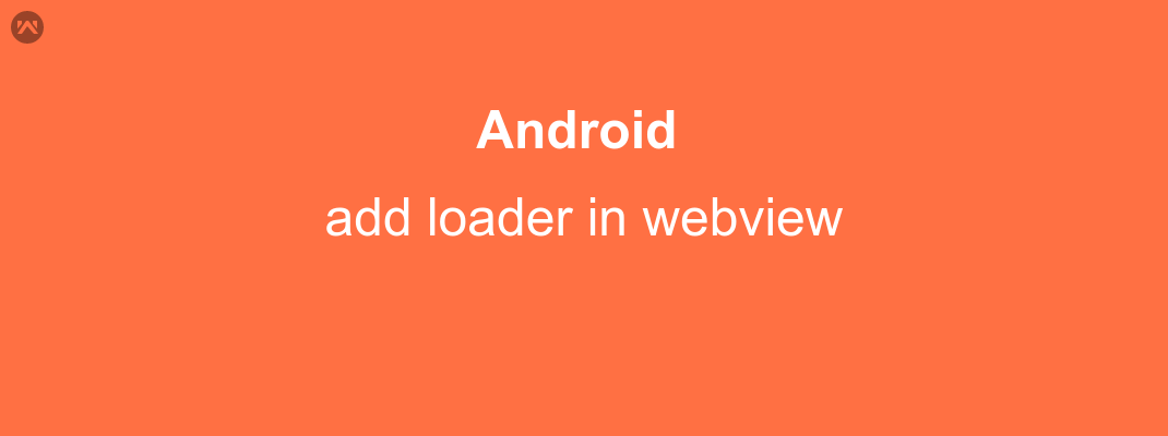 Add a loader when openning Webview