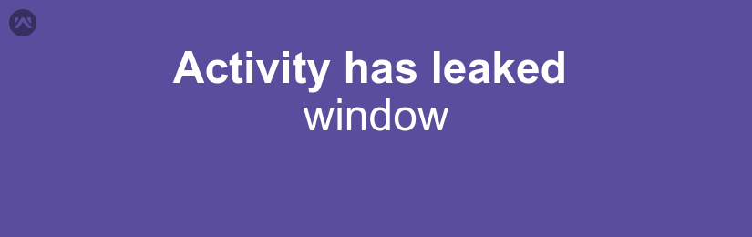 Activity has leaked window