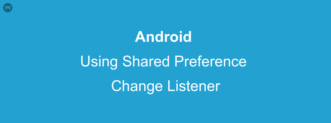 Using Shared Preference Change Listener