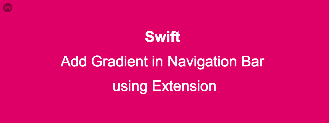 Add Gradient in Navigation Bar using Extension in Swift 3.0