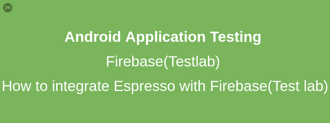 How to integrate espresso with Firebase(Testlab) ?