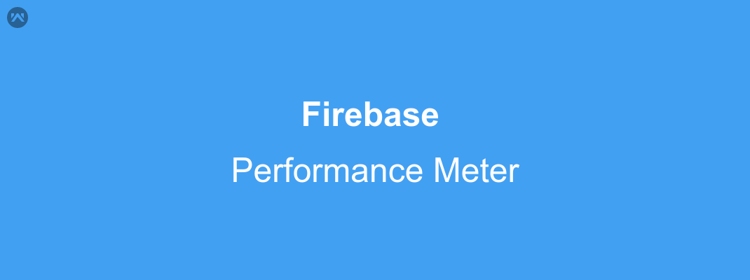 Building application with Firebase Performance feature