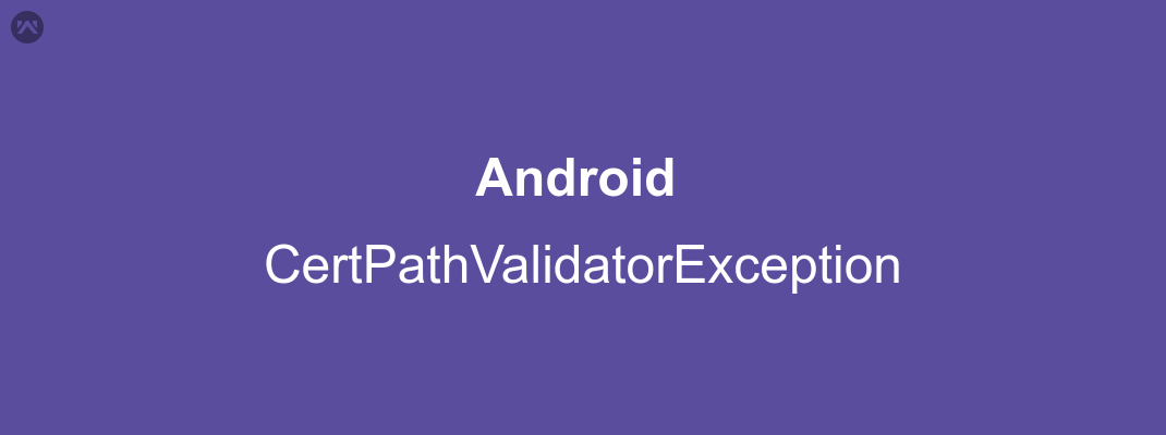 Android : CertPathValidatorException