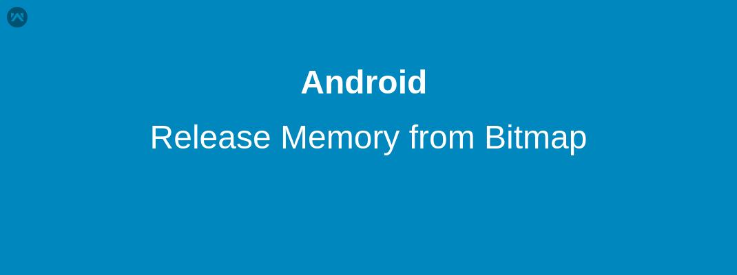 Clear Bitmap stored memory - Mobikul