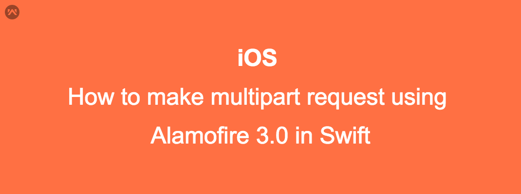 How to make multipart request using Alamofire 3 0 in Swift