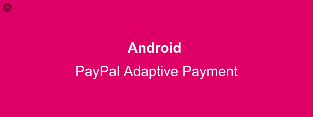 Android : PayPal Adaptive Payment