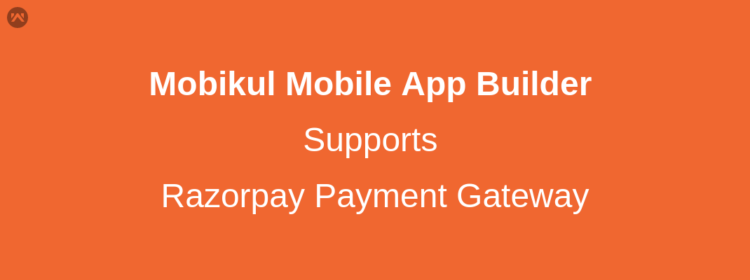 Mobikul-Razorpay Integration | Mobile App Builder iOS Android