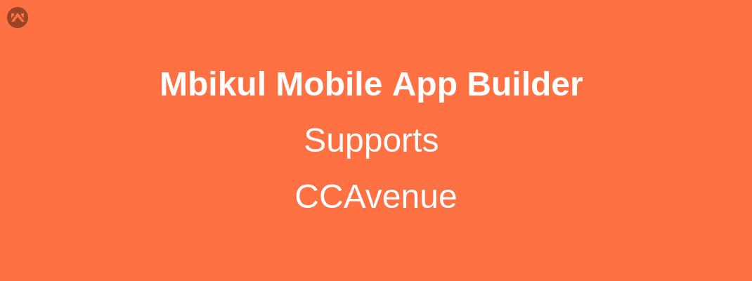 Mobikul Mobile App Builder Supports CCAvenue Gateway