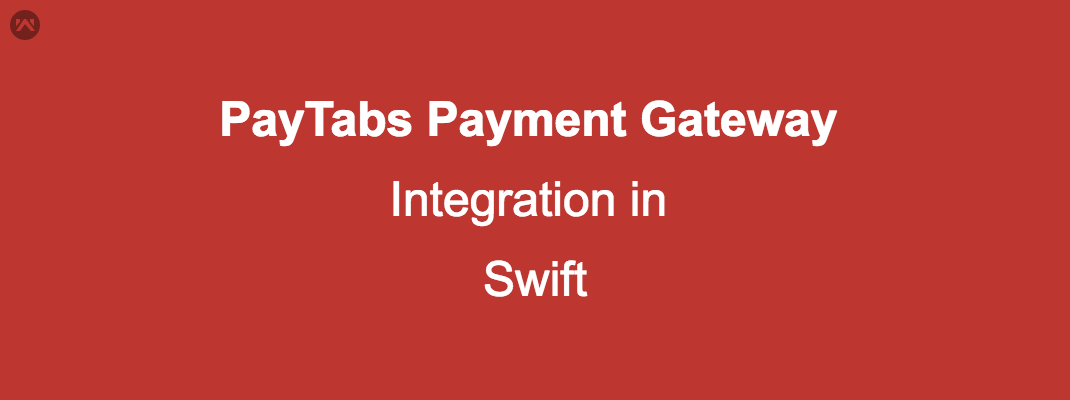 PayTabs Payment Gateway Integration in Swift
