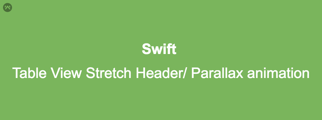 Table View Stretch Header/ Parallax animation  in Swift