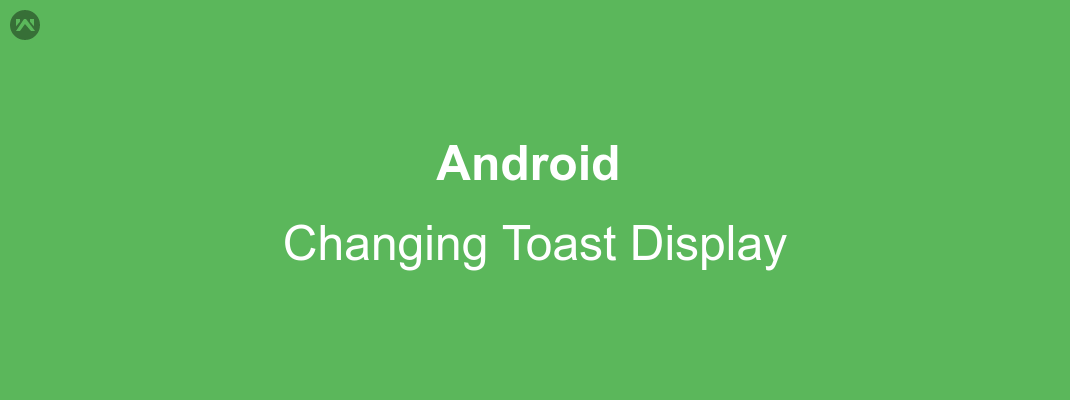Changing Toast Display