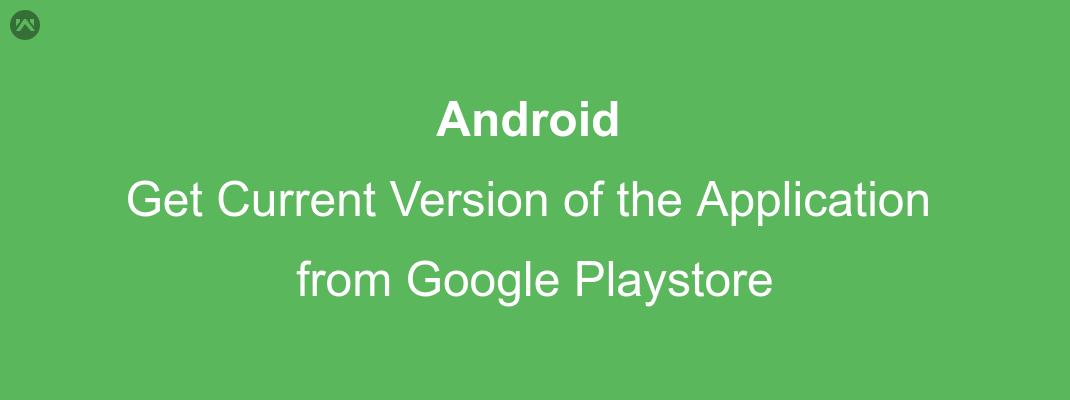 Get Current Version of the Application from the playstore