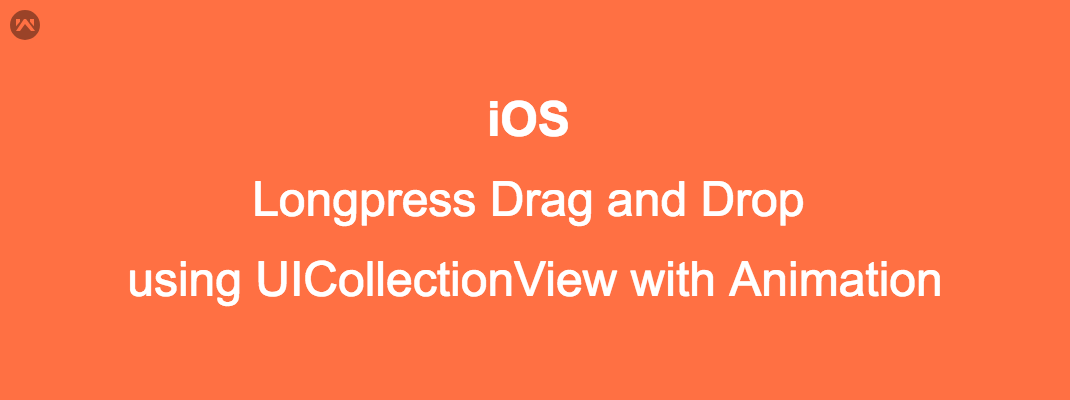 iOS –  Longpress drag and drop using UICollectionView with Animation