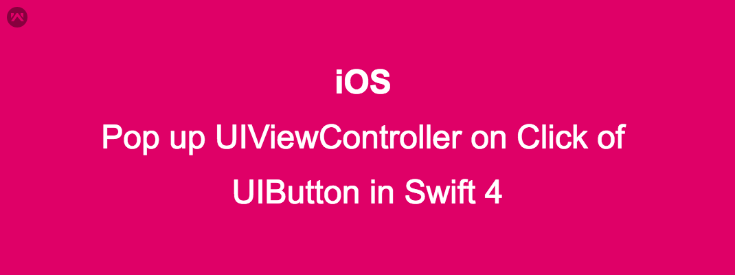 Pop up  UIViewController on Click of UIButton in Swift 4 (POP UP Controller)