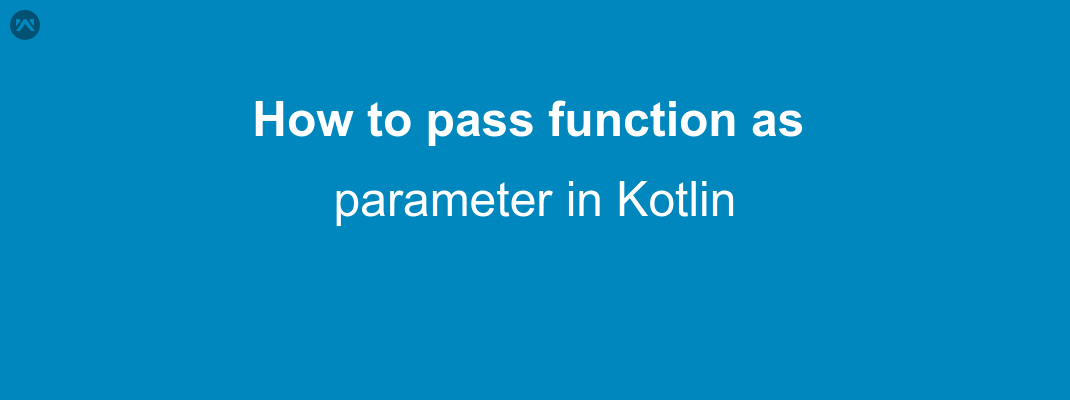 How to pass function as parameter in Kotlin
