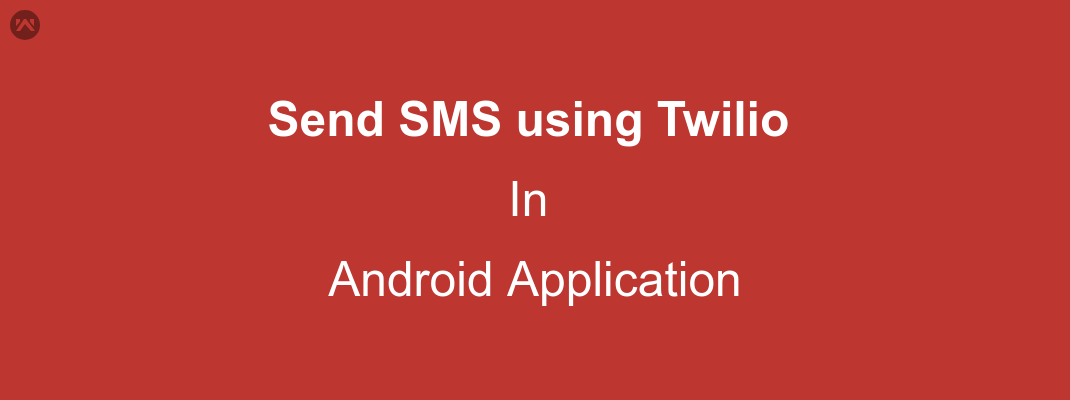 Send SMS using Twilio in android application