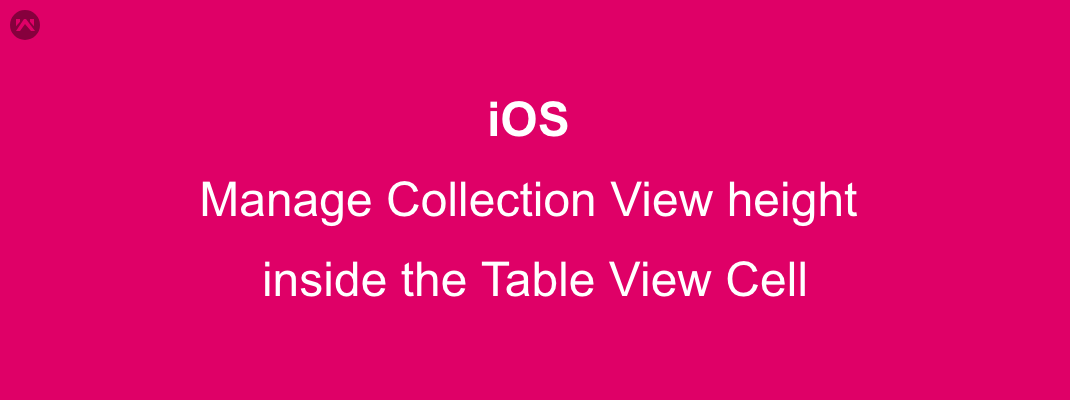 Manage Collection View height inside the Table View Cell