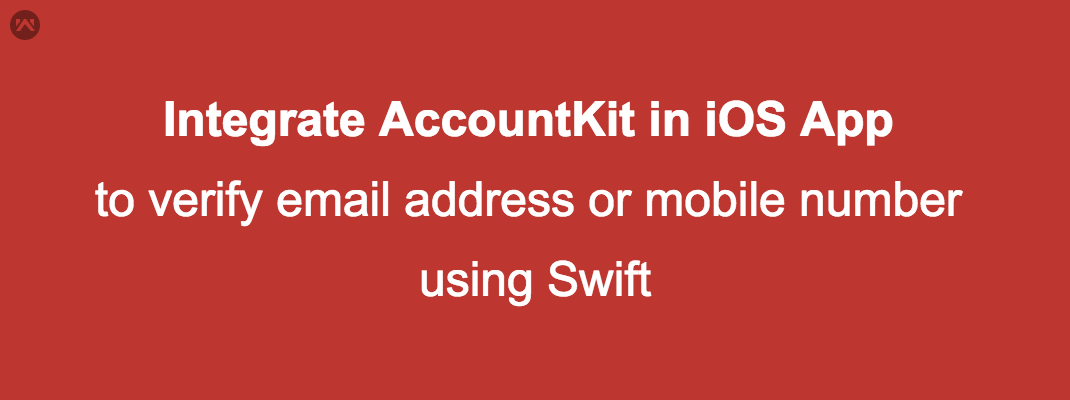 Integrate AccountKit in iOS App to verify email address or