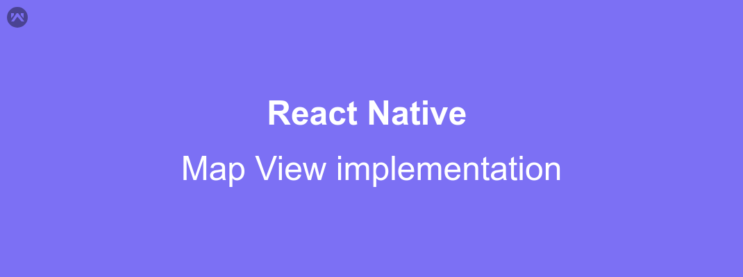Map View implementation in React Native - Mobikul